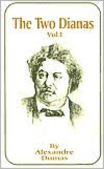 The Two Dianas, Volume 1 - Alexandre Dumas
