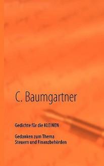 Gedichte Fr Die Kleinen - C. Baumgartner