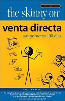 The Skinny on Venta Directa: Sus Primeros 100 Días - Jim Randel
