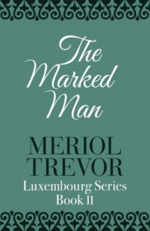 The Marked Man - Meriol Trevor