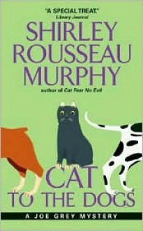 Cat To The Dogs - Shirley Rousseau Murphy