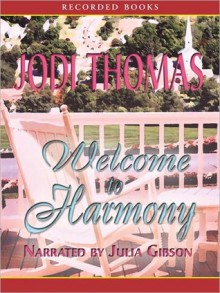 Welcome To Harmony (MP3 Book) - Jodi Thomas, Julia Gibson