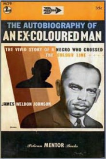 The Autobiography of an Ex-Coloured Man - James Weldon Johnson