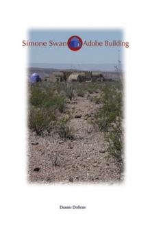 Simone Swan: Adobe Building - Dennis Dollens