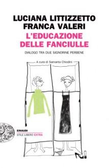L'educazione delle fanciulle: dialogo tra due signorine perbene - Luciana Littizzetto, Franca Valeri, Samanta Chiodini