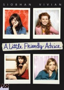 A Little Friendly Advice - Siobhan Vivian