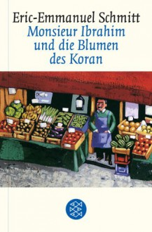Monsieur Ibrahim und die Blumen des Koran - Éric-Emmanuel Schmitt