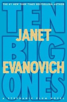Ten Big Ones: A Stephanie Plum Novel - Janet Evanovich