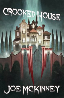 Crooked House - Joe McKinney, Wayne Miller, Bruce Boston