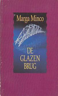 De glazen brug - Marga Minco