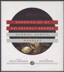 Memories of My Melancholy Whores - To Be Announced, Edith Grossman, Gabriel García Márquez