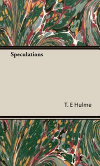 Speculations - T.E. Hulme