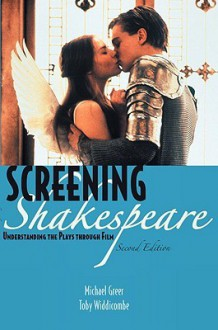 The Screening Shakespeare for The Complete Works of Shakespeare for Complete Works of Shakespeare - Michael Greer, Toby Widdicombe