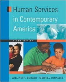Human Services in Contemporary America - William R. Burger, Merrill Youkeles