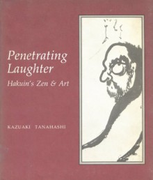 Penetrating Laughter - Kazuaki Tanahashi