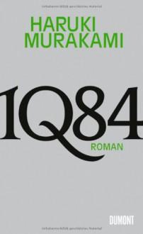 1Q84. Buch 1 & 2 - Haruki Murakami