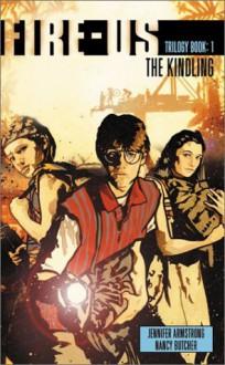 The Kindling - Jennifer Armstrong,Nancy Butcher
