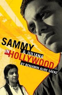 Sammy & Juliana in Hollywood (Bccb Blue Ribbon Fiction Books (Awards)) - Benjamin Alire Sáenz
