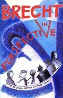 Brecht in Perspective - Graham Bartram, Anthony Edward Waine