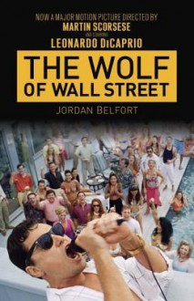 The Wolf of Wall Street (Movie Tie-in Edition) - Jordan Belfort