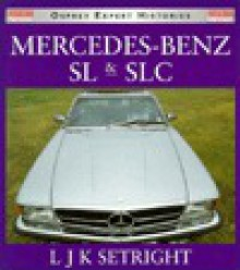 Mercedes-Benz SL & SLC: 1952-1986 - Leonard John Setright