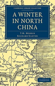 A Winter in North China - T. M. Morris