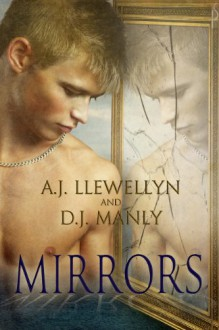 Mirrors - A.J. Llewellyn,D.J. Manly