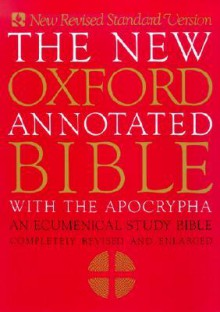 The New Oxford Annotated Bible with the Apocrypha, New Revised Standard Version - Anonymous, Bruce M. Metzger, Roland E. Murphy