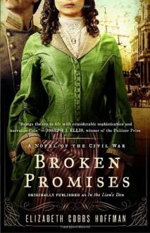 Broken Promises: A Novel of the Civil War - Elizabeth Cobbs Hoffman