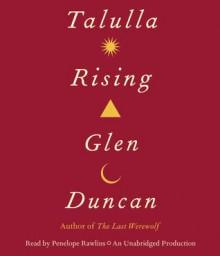 Talulla Rising - Penelope Rawlins,Glen Duncan
