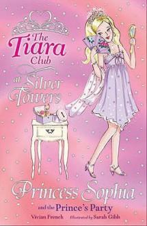 Princess Sophia And The Prince's Party (Tiara Club) - Vivian French