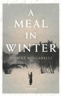 A Meal in Winter - Hubert Mingarelli