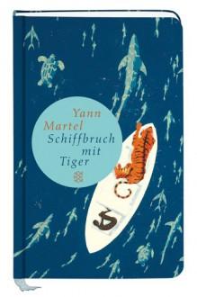 Schiffbruch mit Tiger - Yann Martel, Manfred Allié, Gabriele Kempf-Allié