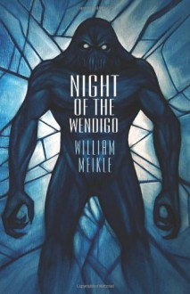 Night of the Wendigo - William Meikle