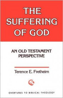 The Suffering of God - Terence E. Fretheim