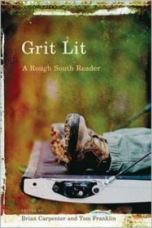 Grit Lit: A Rough South Reader - Brian Carpenter, Tom Franklin