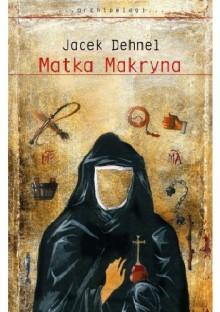 Matka Makryna - Jacek Dehnel