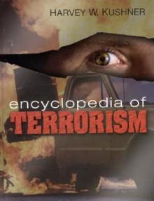 Encyclopedia of Terrorism - Harvey W. Kushner