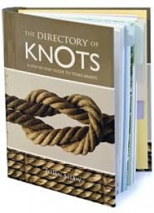 The Directory of Knots - John Shaw, John Fowler