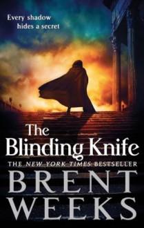 The Blinding Knife: Book 2 of Lightbringer - Brent Weeks