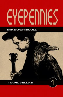 Eyepennies - Mike O'Driscoll