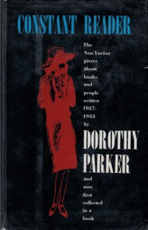 Constant Reader - Dorothy Parker