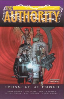 The Authority, Vol. 4: Transfer of Power - Mark Millar, Tom Peyer