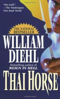 Thai Horse - William Diehl, T. Silver