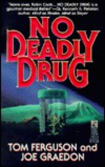 No Deadly Drug: No Deadly Drug - Tom Ferguson, Joe Graedon