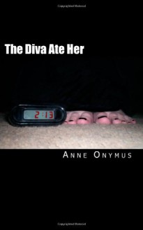 The Diva Ate Her - Anne Onymus