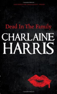 Dead in the Family: A True Blood Novel - Harris Charlaine