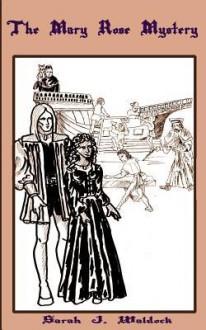 The Mary Rose Mystery - Karen Abbott, Joyce Bean