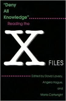 Deny All Knowledge - David Lavery (Editor), Angela Hague (Editor), Marla Cartwright (Editor)