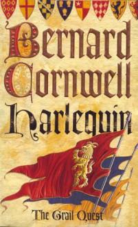 Harlequin (The Grail Quest, #1) - Bernard Cornwell